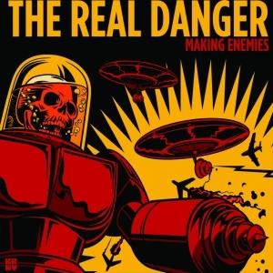 The Real Danger - Making Enemies