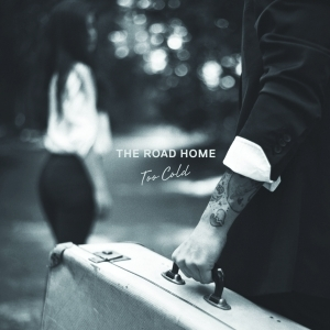 Road Home. The - Too Cold