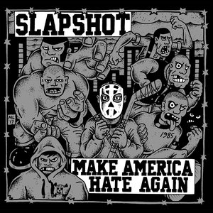 Slapshot 'Make America Hate Again'