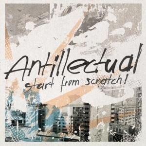 Antillectual - Start From Scratch