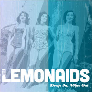 The Lemonaids - Drop In, Wipe Out