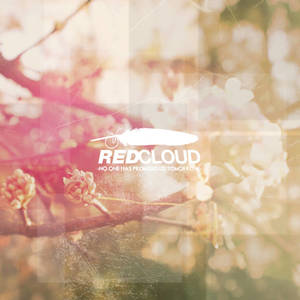 Red Cloud - No One has Promised us Tomorrow