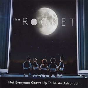 Rocket, The - Not Everyone Grows Up To Be An Astronaut