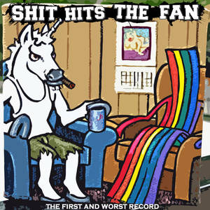 Shit Hits The Fan - The First And Worst Record