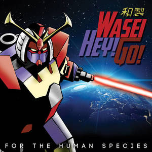 Wasei Hey! Go! - For the human species