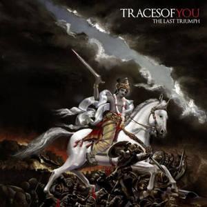 Traces Of You – The Last Triumph