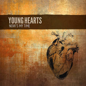 Young Hearts - Now's My Time
