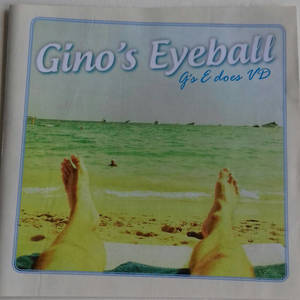 Gino's eyeball - G's E does VD
