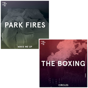 CPWM009 PARK FIRES 'Wake Me Up' /  THE BOXING 'Circles'