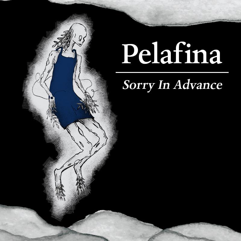 Pelafina - Sorry In Advance