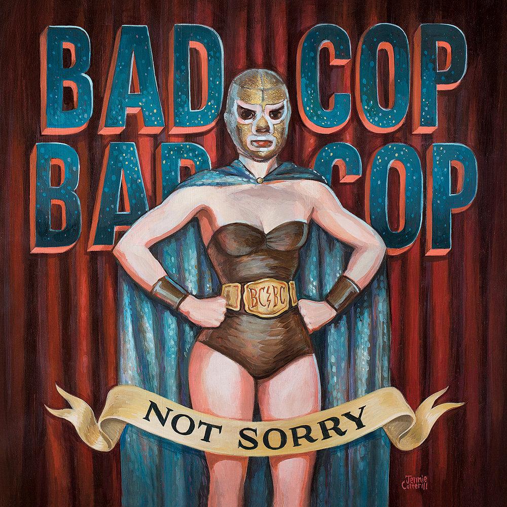 Bad Cop/Bad Cop - Not Sorry LP