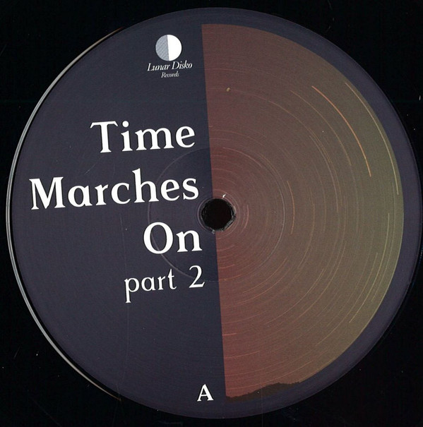 Various Artists ‎– Time Marches On (Part 2) (Lunar Disko Records)