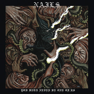Nails - You Will Never be One Of Us LP