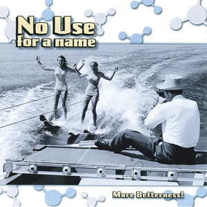 No Use For A Name - More Betterness! LP