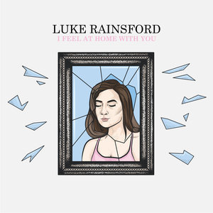 Luke Rainsford - I Feel At Home With You LP