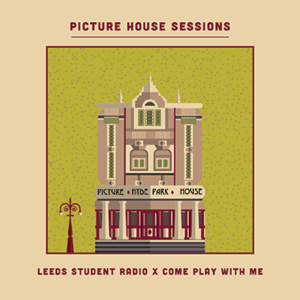 LEEDS STUDENT RADIO & COME PLAY WITH ME PRESENTS