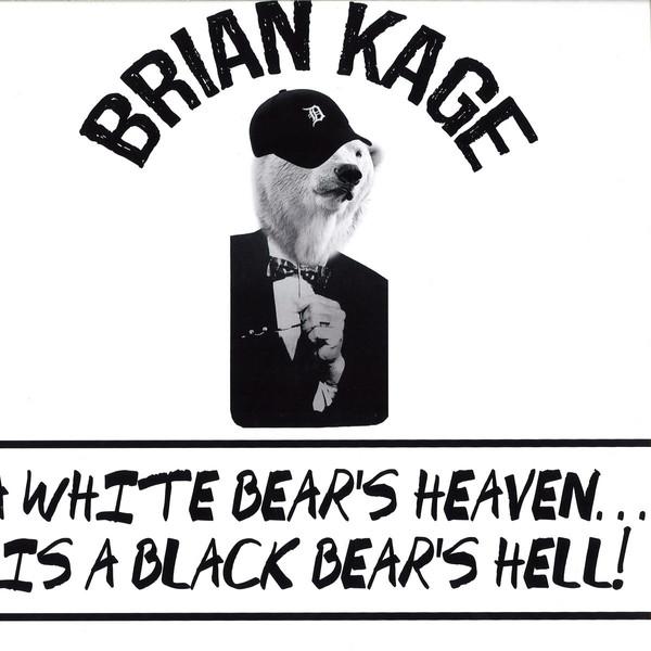 Brian Kage – A White Bear's Heaven...Is A Black Bear's Hell! (FXHE)