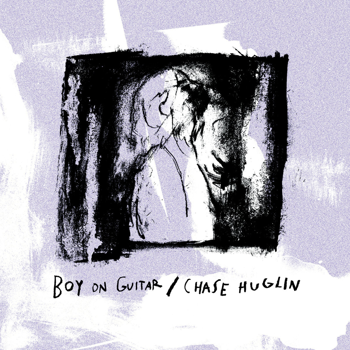 Boy On Guitar / Chase Huglin - Split