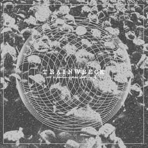 Trainwreck - Old Departures, New Beginnings LP