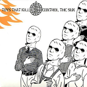 Toys That Kill - Control The Sun LP