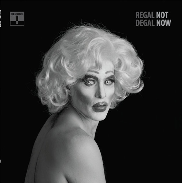 Regal Degal - Not Now