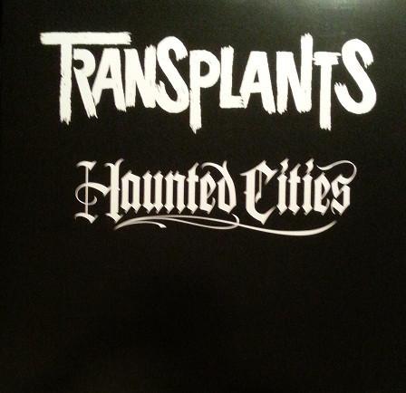 Transplants - Haunted Cities LP
