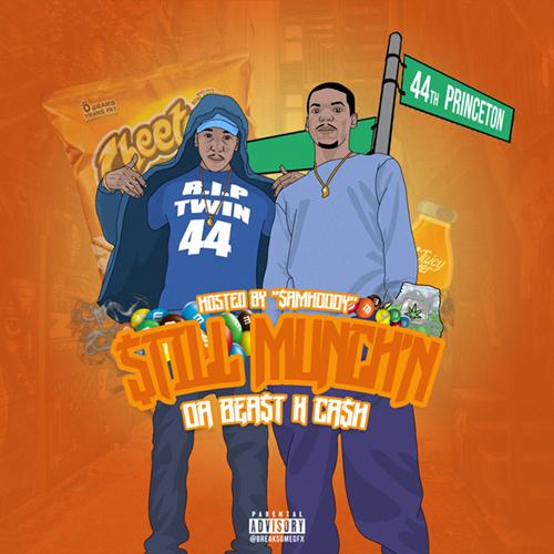 Da Beast & Ca$h - Still Munch'n