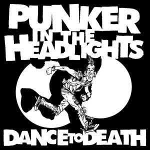 Punker In The Headlights - Dance To Death CD