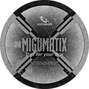 Migumatix – Trax For Your Box (Pastamusik)