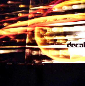 Decal ‎– Release Through Velocity 2 x 12 LP (Satamile)