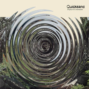 Quicksand - Tryptich Continuum 12