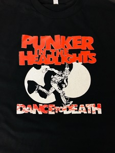 Punker In The Headlights - Dance To Death Glow In The Dark T-Shirt