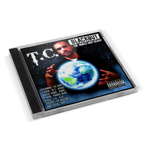 T.C. - Blackout: The World Aint Ready