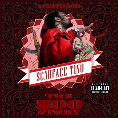 Scarface Tino - The 500 Story