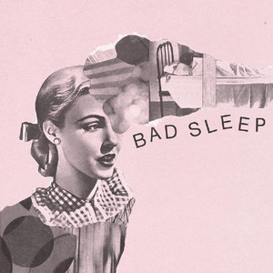 Bad Sleep - s/t 7