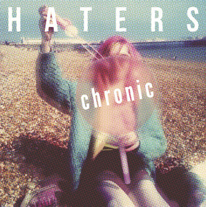Haters - Chronic 7