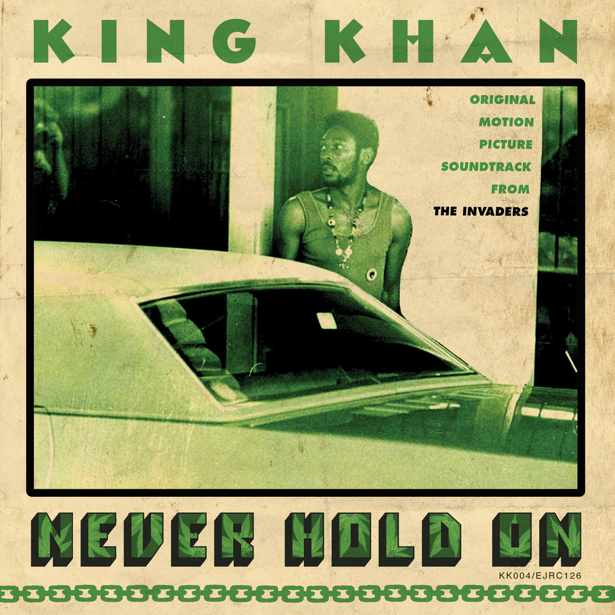 King Khan - Never Hold On b/w A Tree Not A Leaf Am I 7