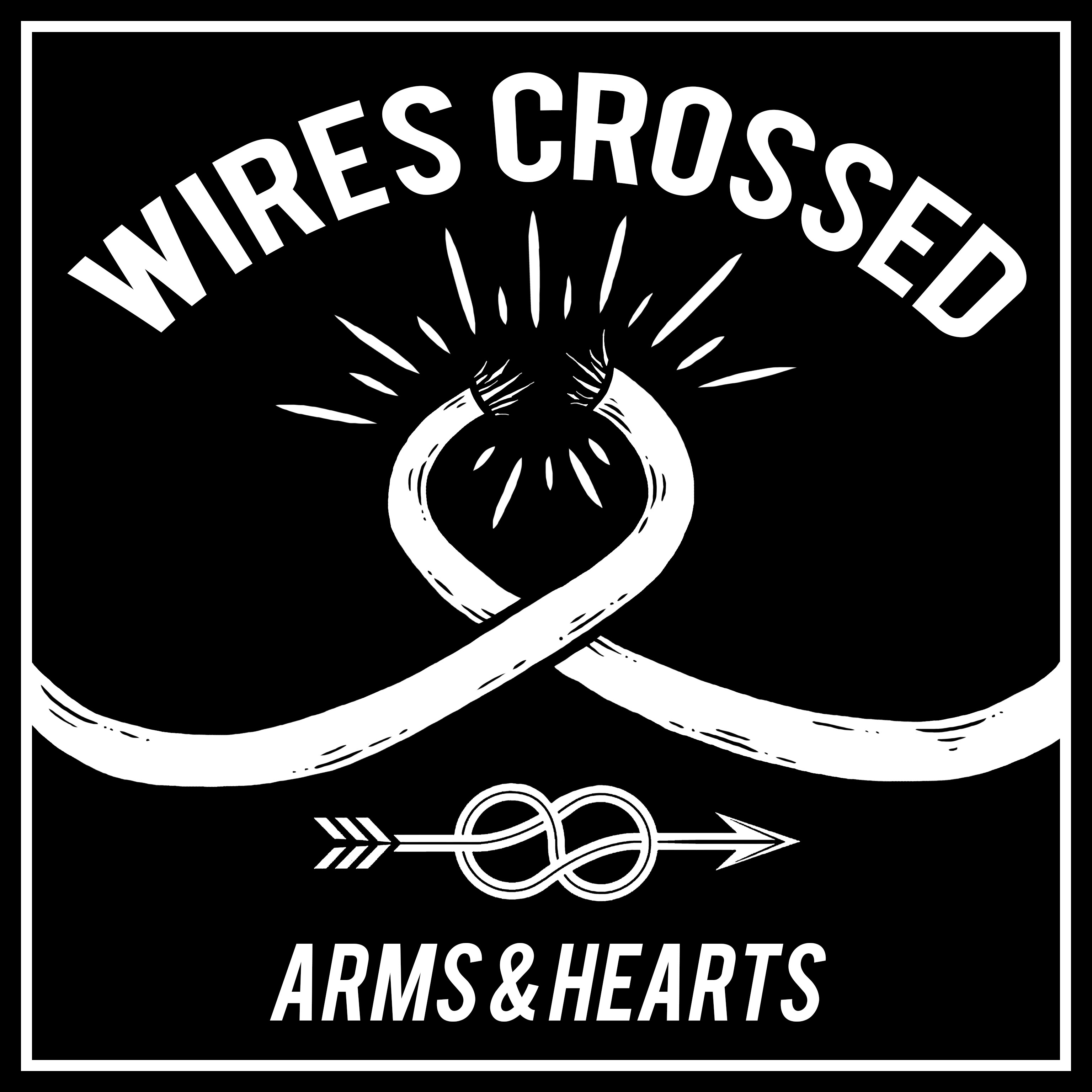Arms & Hearts - Wires Crossed