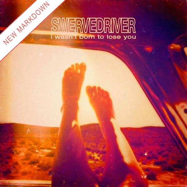 Swervedriver - I Wasn't Born To Lose You 2xLP *Markdown*