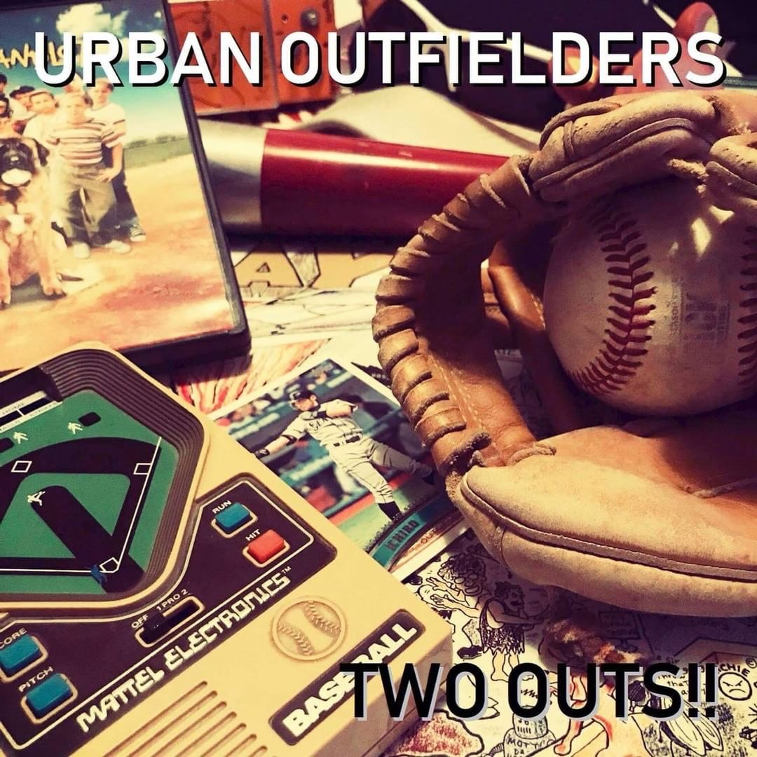 "Urban Outfielders - ""Two Outs!!"""