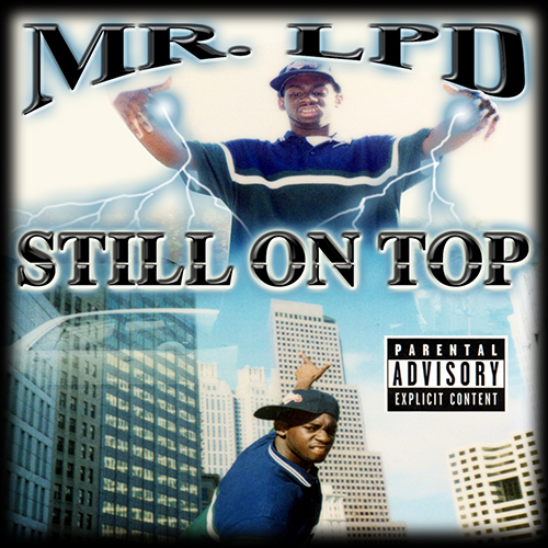 Mr. LPD - Still On Top
