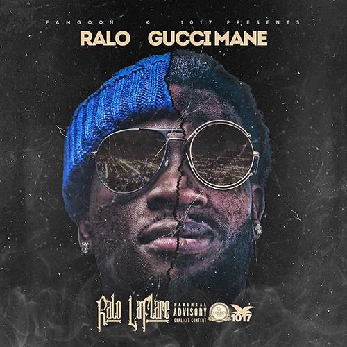 Ralo & Gucci Mane - Ralo LaFlare