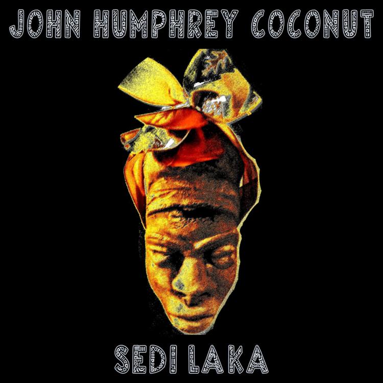 John Humphrey Coconut · Sedi Laka