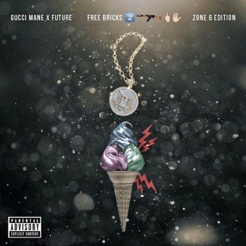 Gucci Mane x Future - Free Bricks 2: Zone 6 Edition