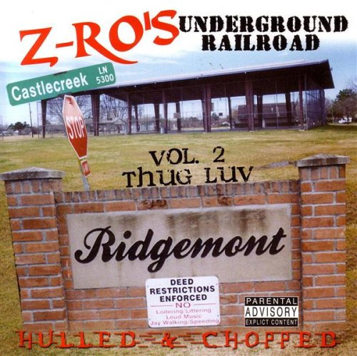 Z-Ro - Underground Railroad Vol. 2 (Thug Luv)