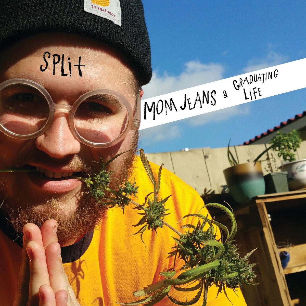Mom Jeans / Grad Life - Split 7