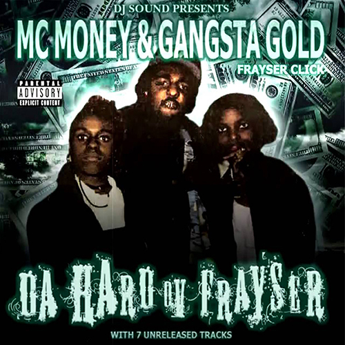 MC Money & Gangsta Gold - Da Hard Ov Frayser