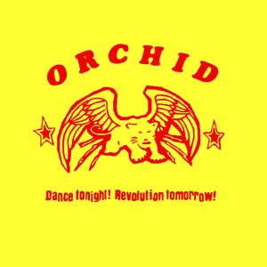 Orchid - Dance Tonight! Revolution Tomorrow! 10