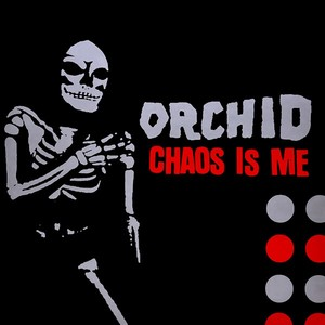 Orchid - Chaos Is Me LP (20th Anniversary Edition)