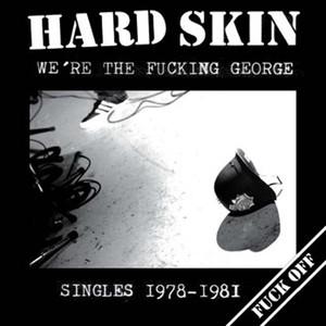 Hard Skin - We're The Fucking George LP